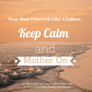 PHILIPPINES: An Open Letter to the Mom Who Feels Like a Failure #WorldMoms