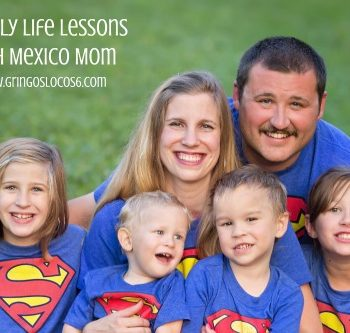 MEXICO: Life Lessons with Mexico Mom