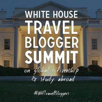 SPECIAL REPORT: @WhiteHouse and #StudyAbroadBecause #WHTravelBloggers