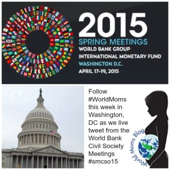 SPECIAL REPORT: #WorldMoms at #WorldBank This Week for #SMCSO15