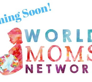 BIG NEWS!!! World Moms Blog to Become World Moms Network #WorldMoms