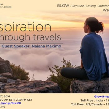 GLOW: #Heartfulness Webinar – Inspiration through Travels by Naiana Maximo