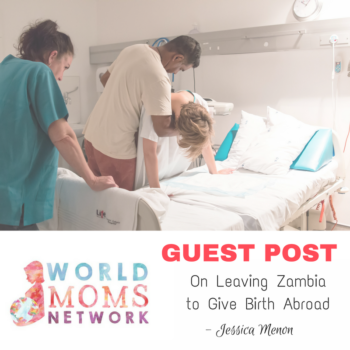 GUEST POST: On Leaving Zambia to Give Birth Abroad