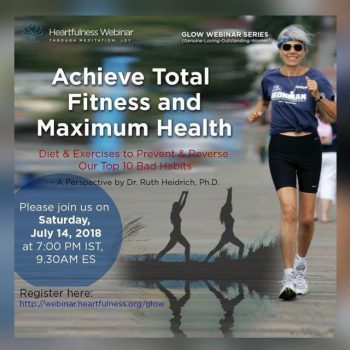 #GLOW #Heartfulness #Webinar: Achieve Total Fitness and Maximum Health (Dr. Ruth Heidrich, Ph.D.)